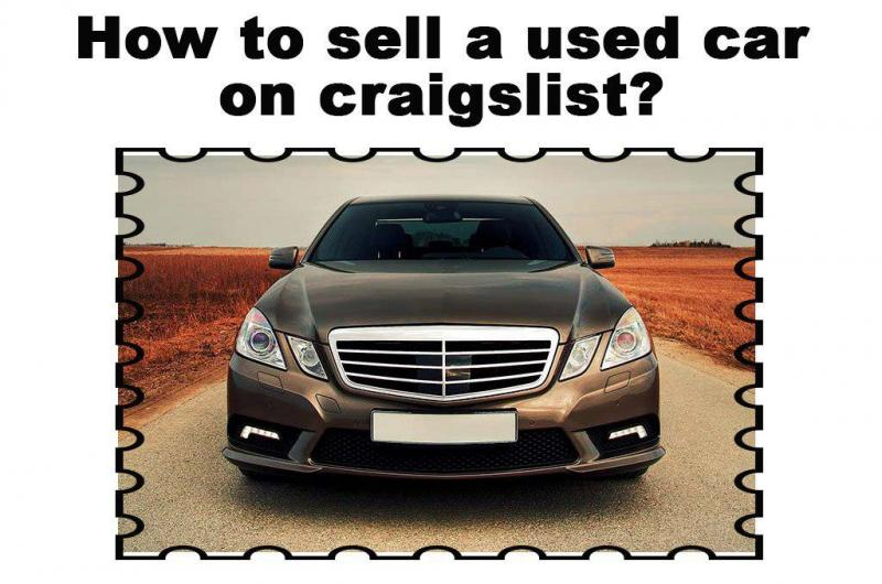 How to sell a used car on craigslist? - Auto