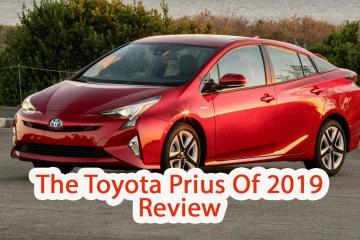 The Toyota Prius Of 2019 Review