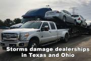 Storms damage dealerships in Texas and Ohio